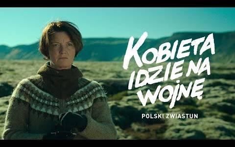Kobieta idzie na wojnę/ Kona fer í stríð(2018) - zwiastuny | Kinomaniak.pl