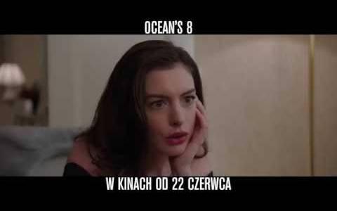 Ocean's 8(2018) - zwiastuny | Kinomaniak.pl