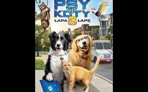 Psy i koty 3: łapa w łapę/ Cats & dogs 3: paws unite(2020) - zwiastuny | Kinomaniak.pl