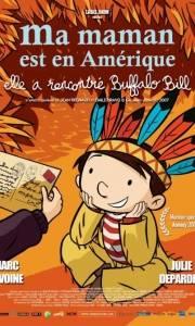Moja mama jest w ameryce i spotkała buffalo billa online / Ma maman est en amérique, elle a rencontré buffalo bill online (2013) | Kinomaniak.pl