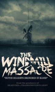 Diabelski młyn online / Windmill massacre, the online (2016) | Kinomaniak.pl