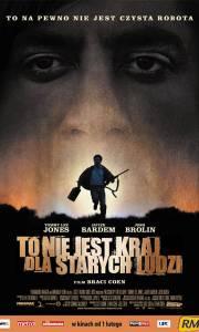 To nie jest kraj dla starych ludzi online / No country for old men online (2007)   Kinomaniak.pl