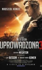 Uprowadzona 3 online / Taken 3 online (2015) | Kinomaniak.pl