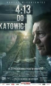 4:13 do katowic online (2011) | Kinomaniak.pl