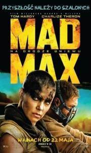 Mad max: na drodze gniewu online / Mad max: fury road online (2015) | Kinomaniak.pl