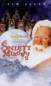 Śnięty mikołaj 2 online / The santa clause 2 online (2002) | Kinomaniak.pl