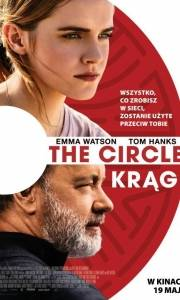 The circle. krąg online / Circle, the online (2017) | Kinomaniak.pl