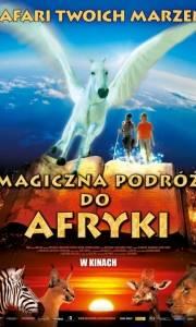 Magiczna podróż do afryki online / Magic journey to africa online (2010) | Kinomaniak.pl