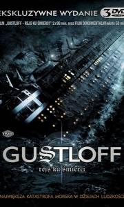 Gustloff - rejs ku śmierci online / Gustloff, die online (2008) | Kinomaniak.pl