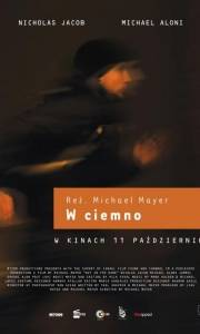W ciemno online / Out in the dark online (2012) | Kinomaniak.pl