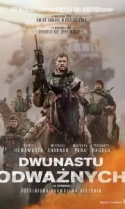 Dwunastu odważnych online / 12 strong online (2018) | Kinomaniak.pl