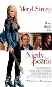 Nigdy nie jest za późno online / Ricki and the flash online (2015) | Kinomaniak.pl