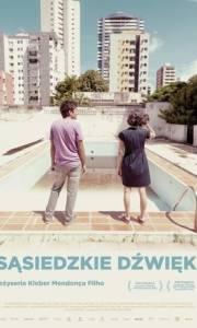 Sąsiedzkie dźwięki online / O som ao redor online (2012) | Kinomaniak.pl