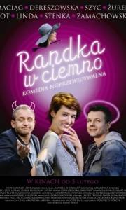Randka w ciemno online (2010) | Kinomaniak.pl