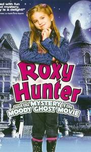 Roxy hunter i duch online / Roxy hunter and the mystery of the moody ghost online (2007)   Kinomaniak.pl