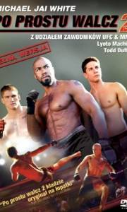 Po prostu walcz 2 online / Never back down 2: the beatdown online (2011) | Kinomaniak.pl