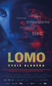 Lomo: życie blogera online / Lomo: the language of many others online (2017) | Kinomaniak.pl