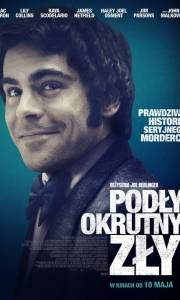 Podły, okrutny, zły online / Extremely wicked, shockingly evil and vile online (2019) | Kinomaniak.pl