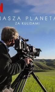 Nasza planeta – za kulisami online / Our planet - behind the scenes online (2019) | Kinomaniak.pl