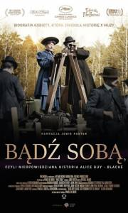 Bądź sobą, czyli nieopowiedziana historia alice guy-blaché online / Be natural: the untold story of alice guy-blaché online (2018) | Kinomaniak.pl