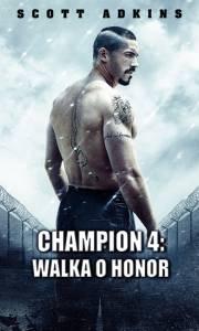 Champion 4: walka o honor online / Boyka: undisputed iv online (2016) | Kinomaniak.pl