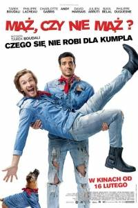 Mąż czy nie mąż? online / Épouse-moi mon pote online (2017) | Kinomaniak.pl
