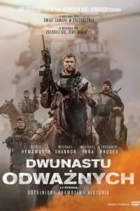 Dwunastu odważnych online / 12 strong online (2018)   Kinomaniak.pl