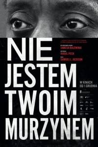 Nie jestem twoim murzynem/ I am not your negro(2016) - zwiastuny | Kinomaniak.pl