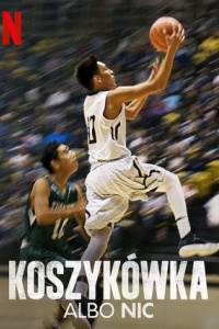 Koszykówka albo nic online / Basketball or nothing online (2019) | Kinomaniak.pl