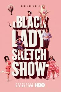 Black lady show online / A black lady sketch show online (2019) | Kinomaniak.pl