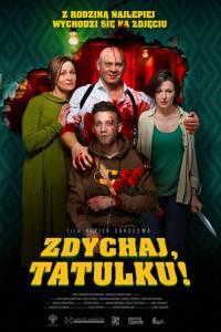 Zdychaj, tatulku! online / Papa, sdokhni online (2018)   Kinomaniak.pl
