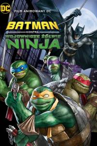 Batman kontra wojownicze żółwie ninja online / Batman vs teenage mutant ninja turtles online (2019) | Kinomaniak.pl